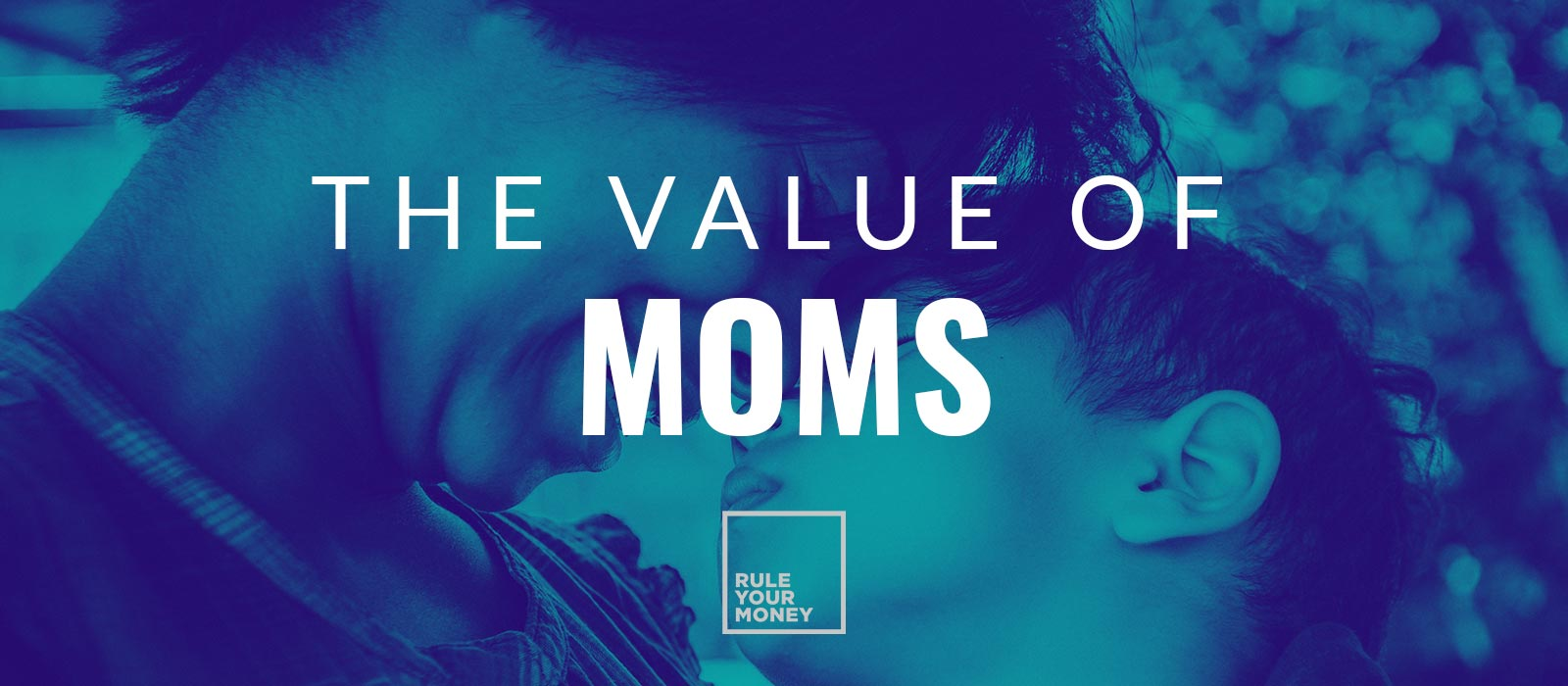 The Value of Mom: A Mother's Day Tribute to my Wife